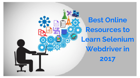 Best Online Resources to Learn Selenium WebDriver in 2017