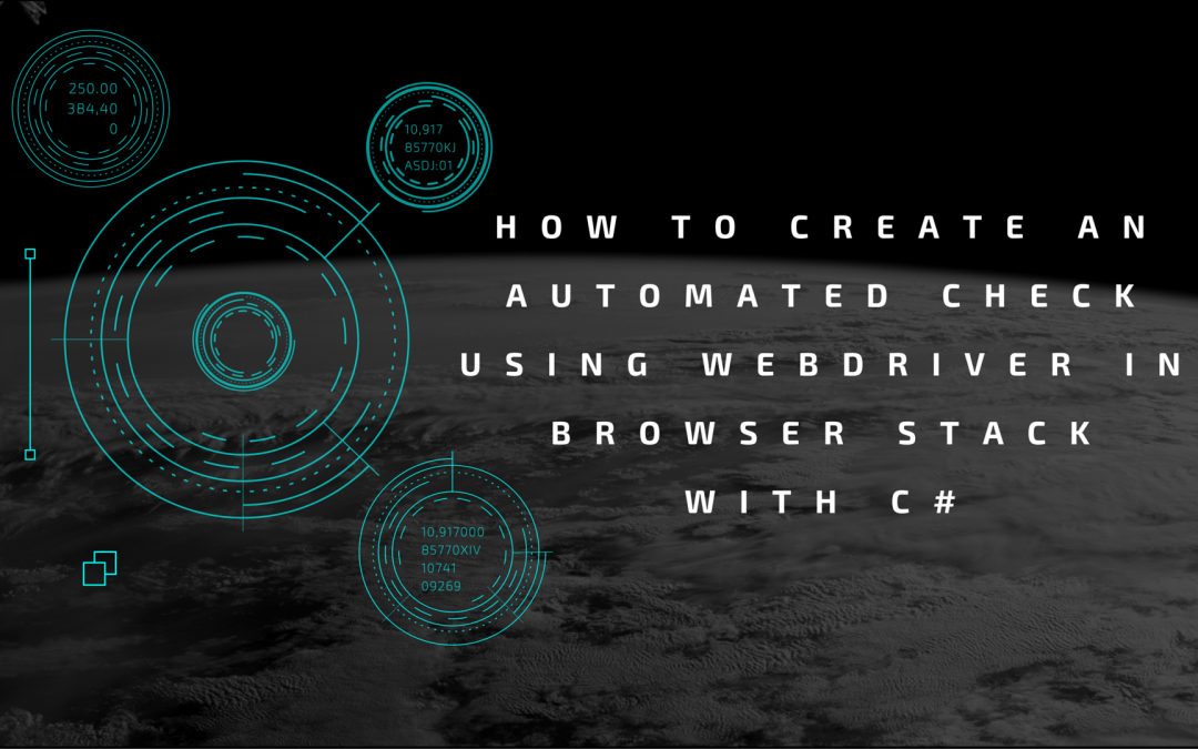 How To Create An Automated Check Using WebDriver in Browser Stack with C#?