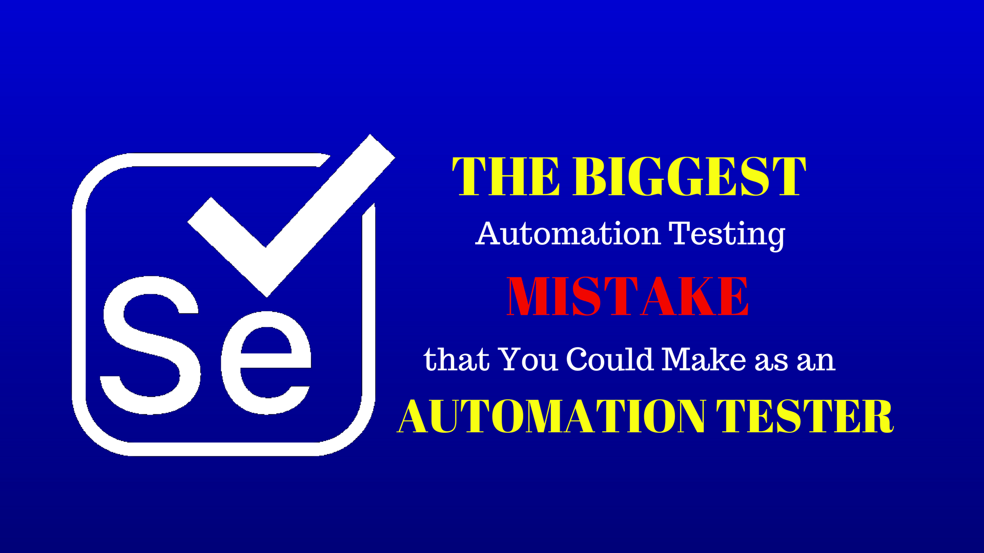 The biggest automation testing mistake that you could make baditri Gallery