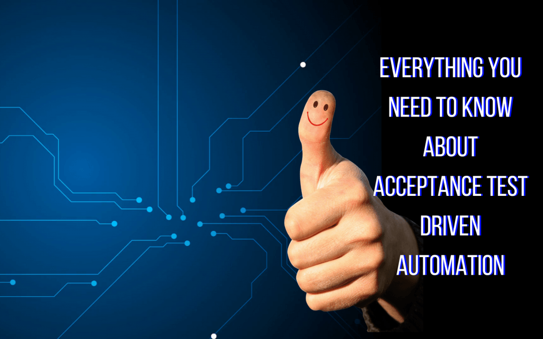 What no one tells you about acceptance test driven automation?