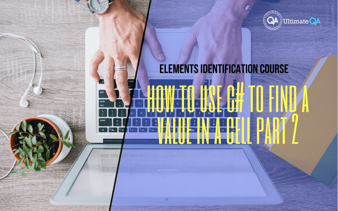 Selenium Webdriver Elements Identification Course – How to Use C# to Find a Value in a Cell Part 2
