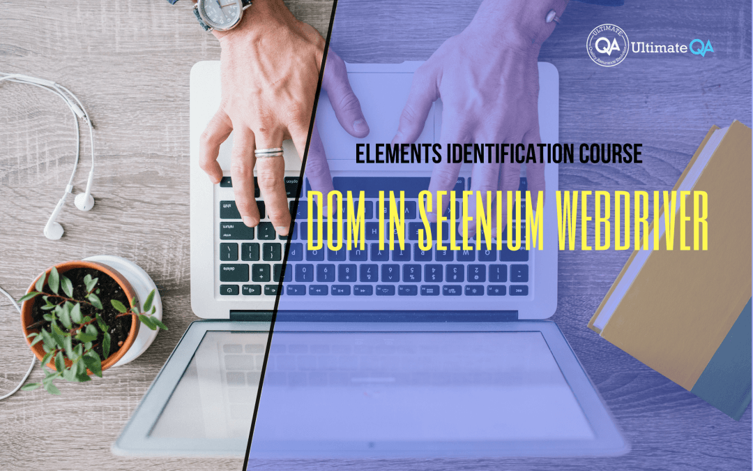 Selenium Webdriver Elements Identification Course – DOM in Selenium Webdriver